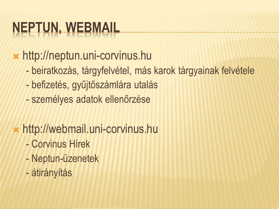 Neptun, webmail http://neptun.uni-corvinus.hu