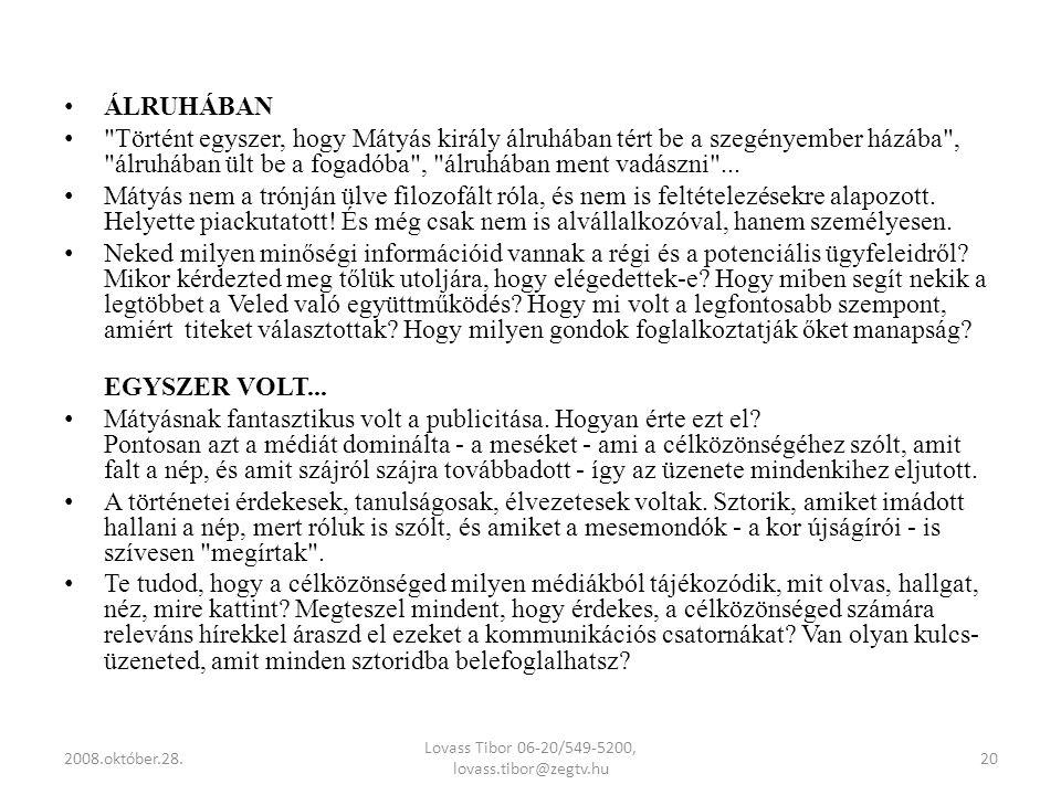 Lovass Tibor 06-20/549-5200, lovass.tibor@zegtv.hu