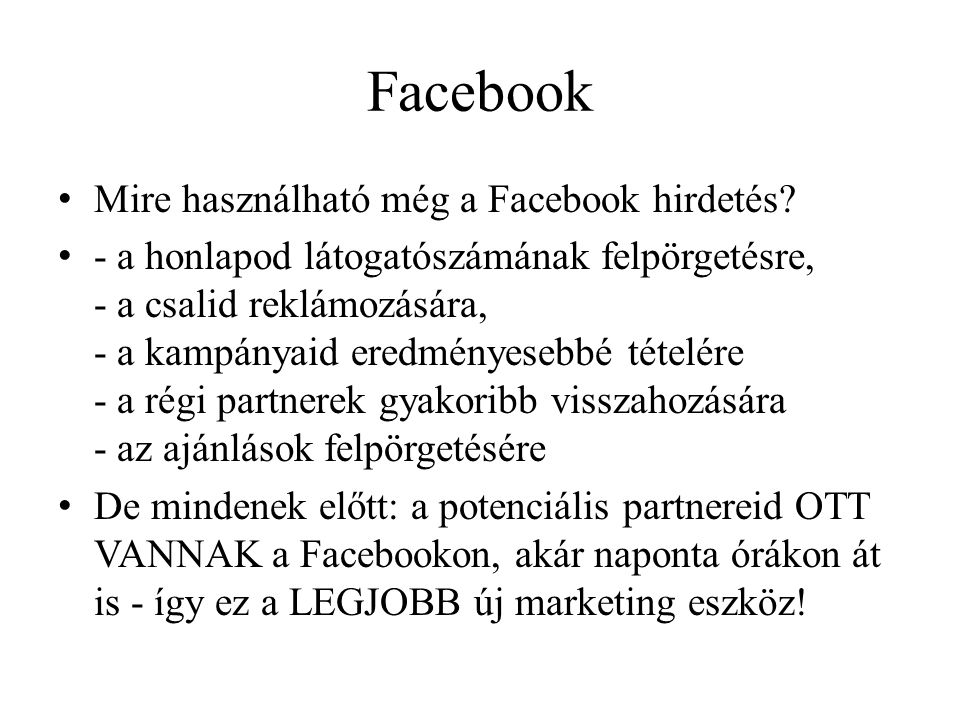 Facebook Mire használható még a Facebook hirdetés