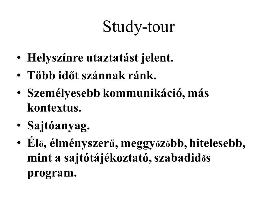 Study-tour Helyszínre utaztatást jelent. Több időt szánnak ránk.