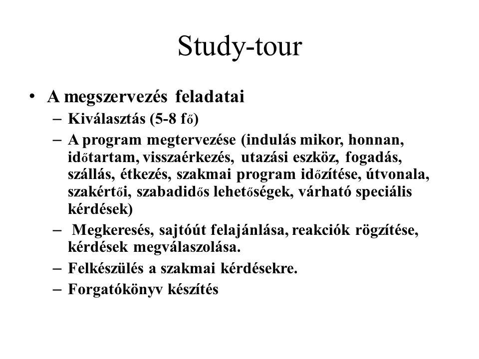 Study-tour A megszervezés feladatai Kiválasztás (5-8 fő)