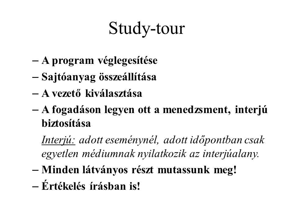 Study-tour A program véglegesítése Sajtóanyag összeállítása