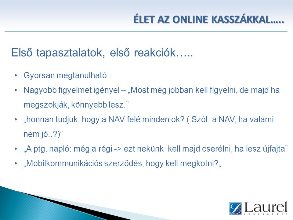 Élet az online kasszákkal…..