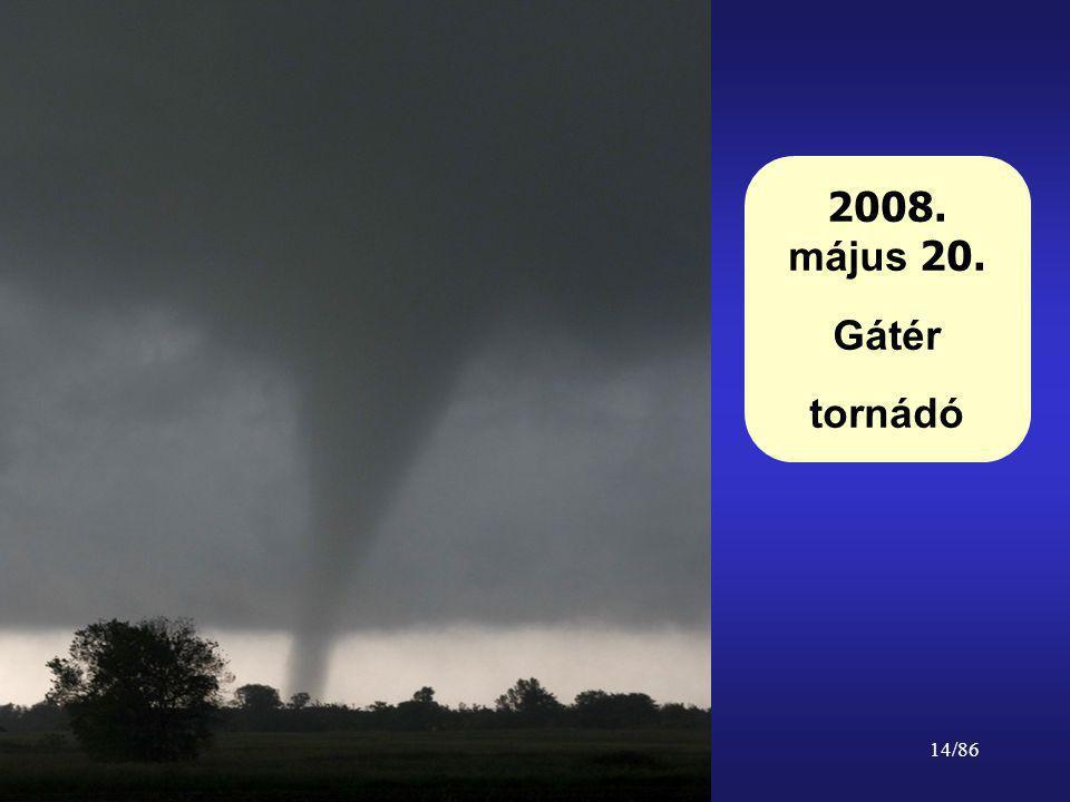 2008. május 20. Gátér tornádó