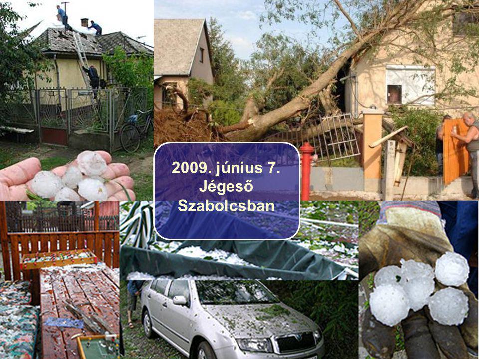 2009. június 7. Jégeső Szabolcsban