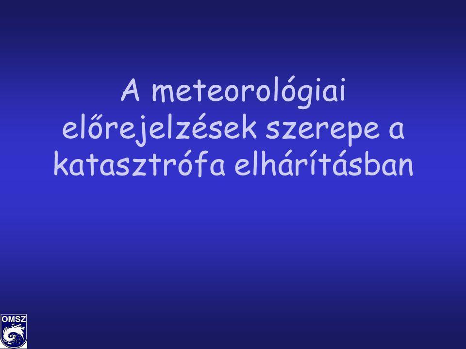 A meteorológiai előrejelzések szerepe a katasztrófa elhárításban