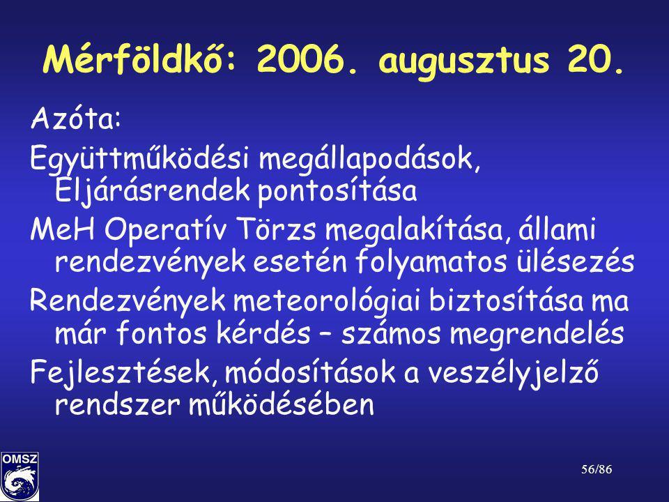 Mérföldkő: 2006. augusztus 20. Azóta:
