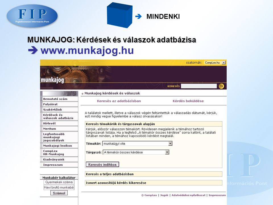  www.munkajog.hu MUNKAJOG: Kérdések és válaszok adatbázisa  MINDENKI