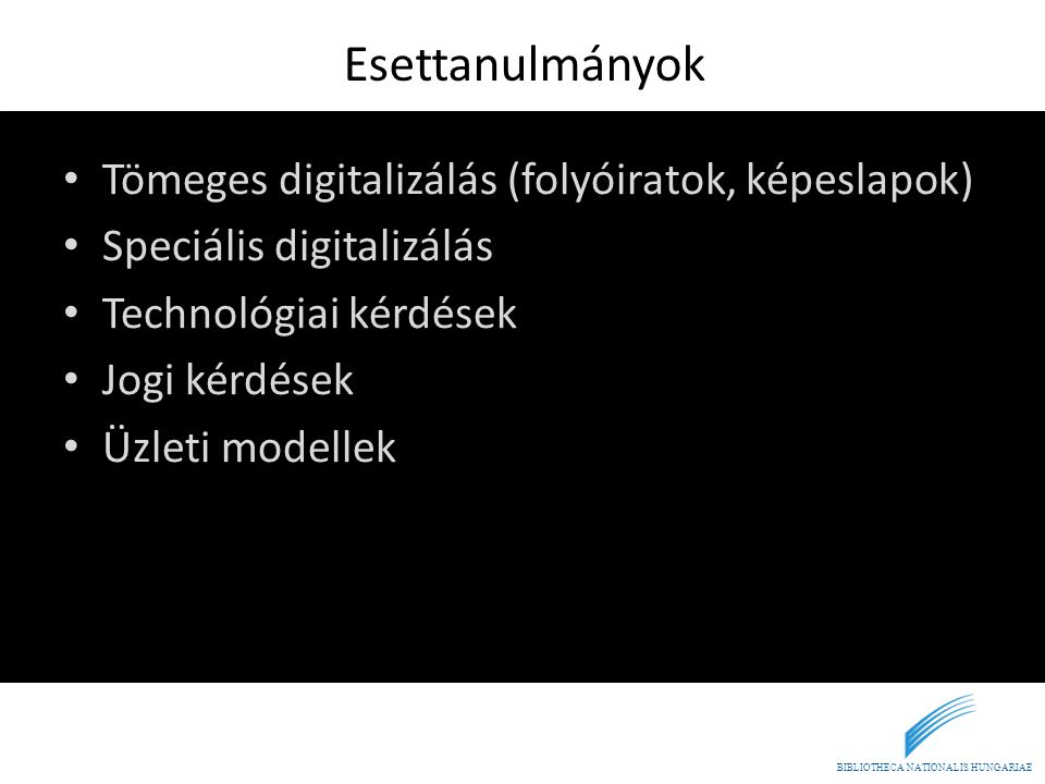 Esettanulmányok Tömeges digitalizálás (folyóiratok, képeslapok)