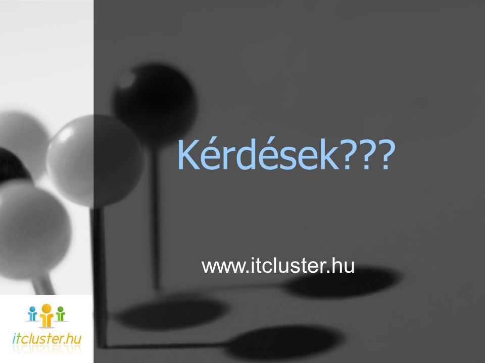 Kérdések www.itcluster.hu