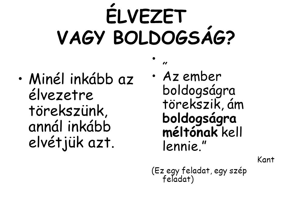 ÉLVEZET VAGY BOLDOGSÁG