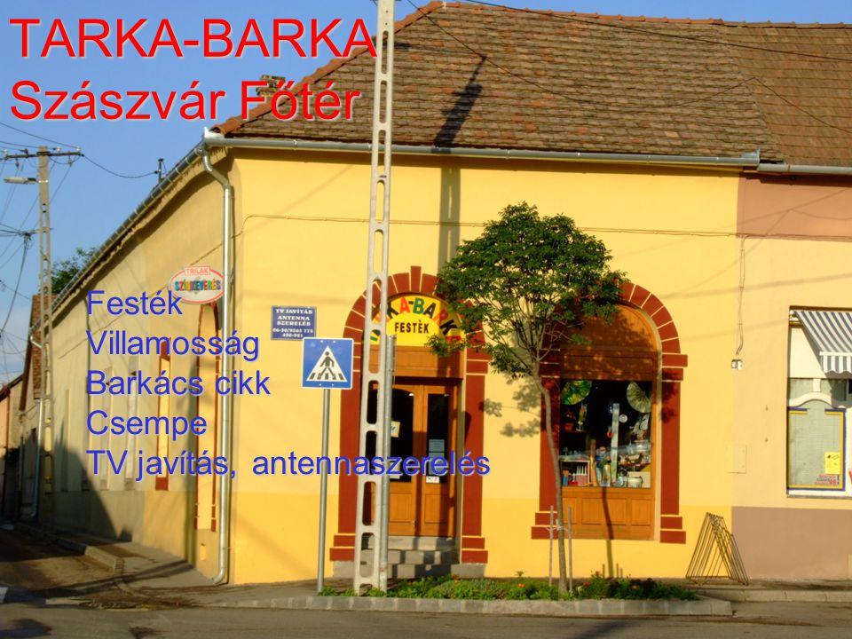 TARKA-BARKA Szászvár Főtér