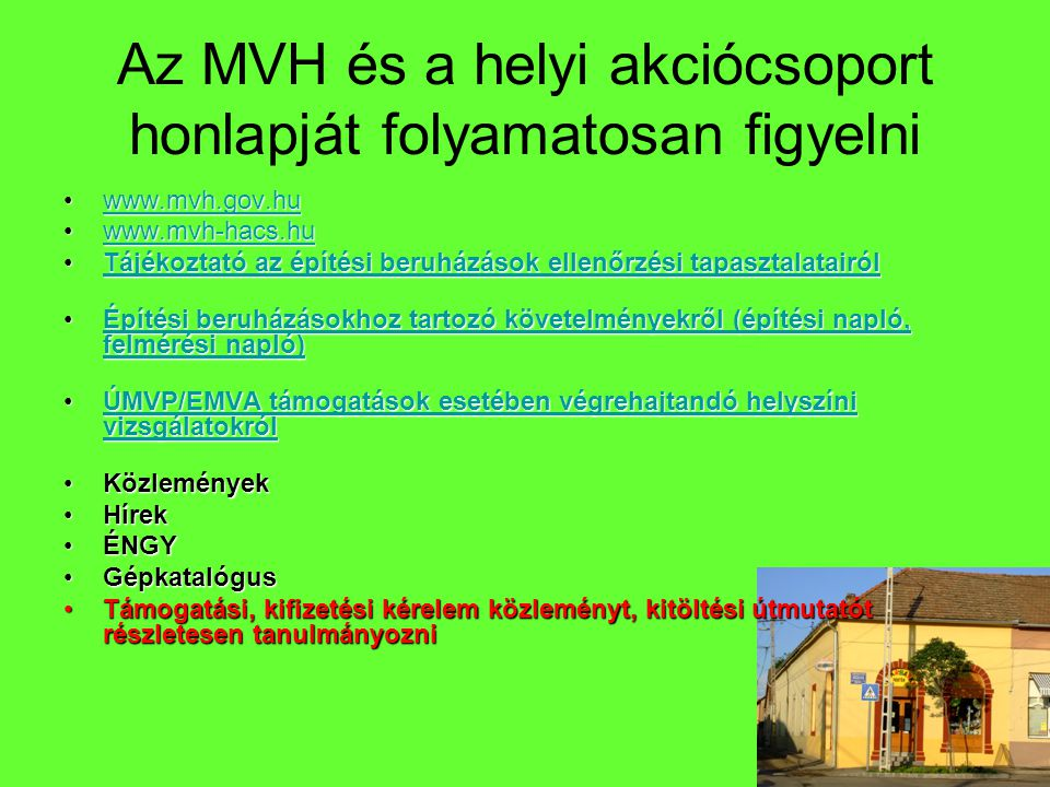Az MVH és a helyi akciócsoport honlapját folyamatosan figyelni