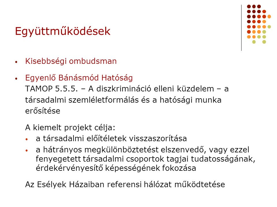 Együttműködések Kisebbségi ombudsman Egyenlő Bánásmód Hatóság
