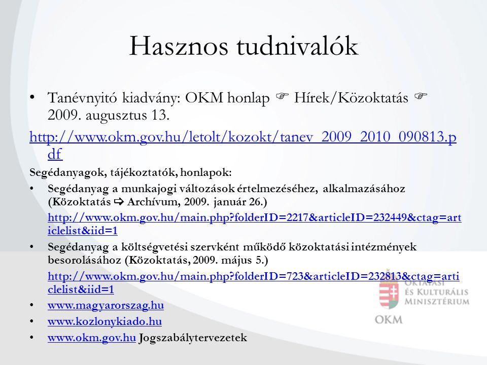 Hasznos tudnivalók Tanévnyitó kiadvány: OKM honlap  Hírek/Közoktatás  2009. augusztus 13.