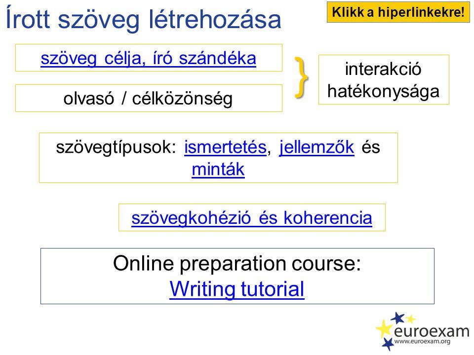 } Írott szöveg létrehozása Online preparation course: Writing tutorial