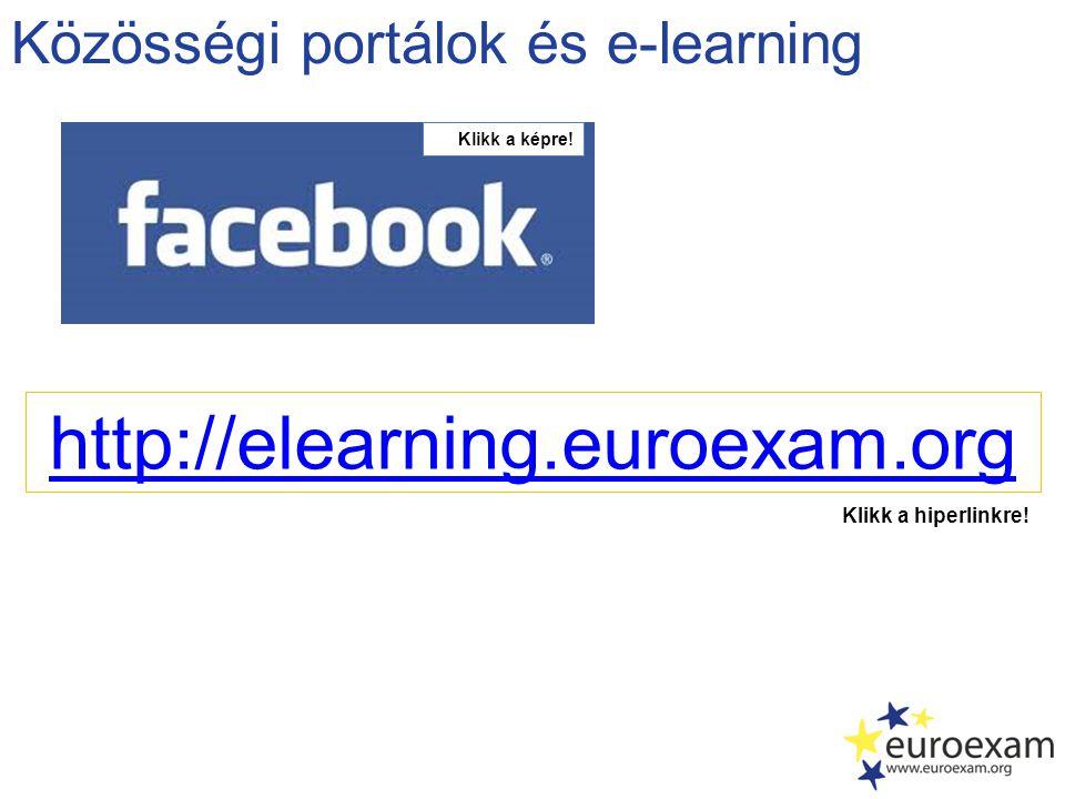http://elearning.euroexam.org Közösségi portálok és e-learning