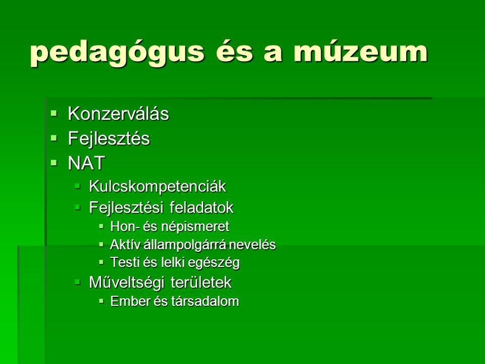 pedagógus és a múzeum Konzerválás Fejlesztés NAT Kulcskompetenciák