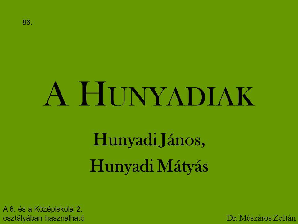 Hunyadi János, Hunyadi Mátyás