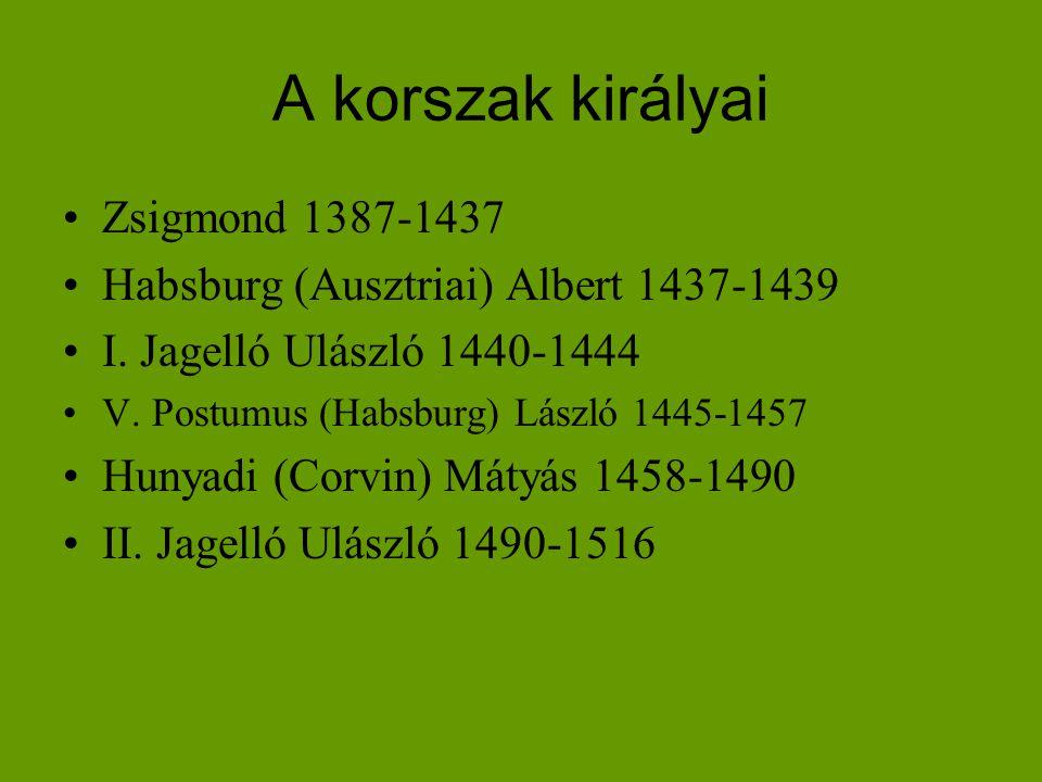 A korszak királyai Zsigmond 1387-1437