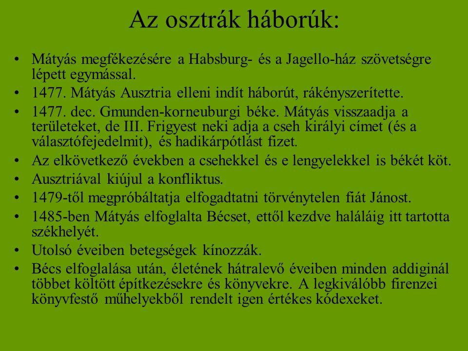 Az osztrák háborúk: Mátyás megfékezésére a Habsburg- és a Jagello-ház szövetségre lépett egymással.