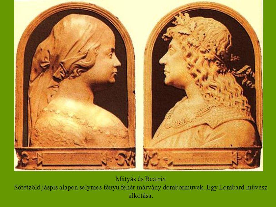 Mátyás és Beatrix Sötétzöld jáspis alapon selymes fényű fehér márvány domborművek.