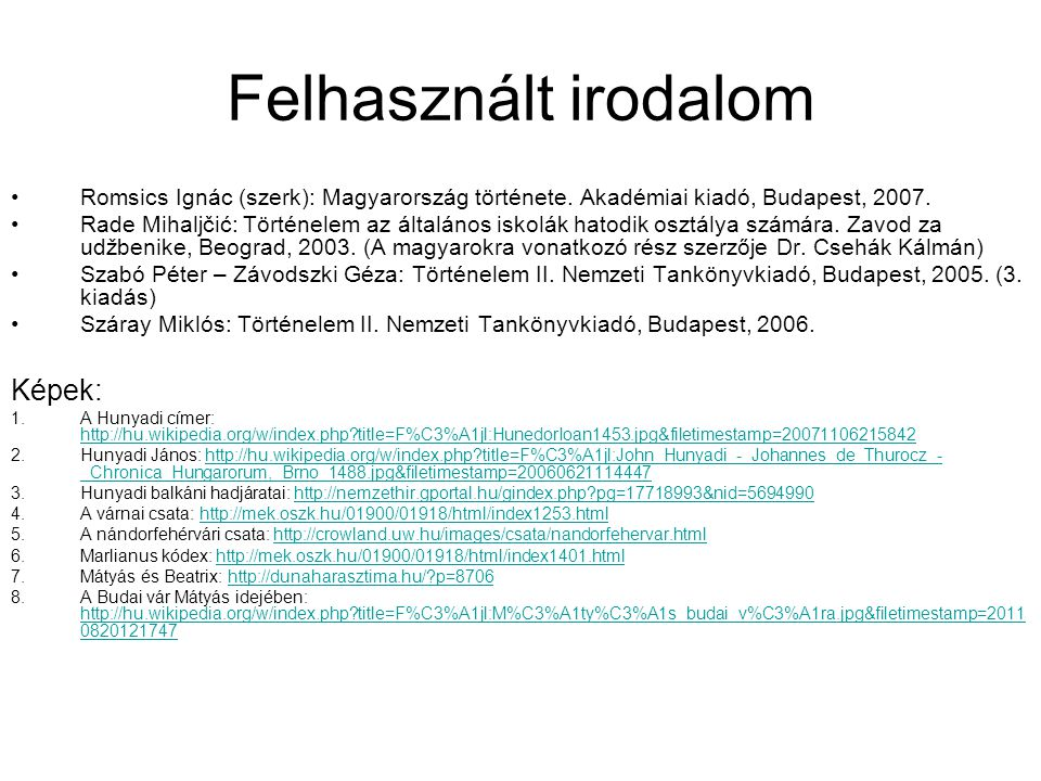 Felhasznált irodalom Képek: