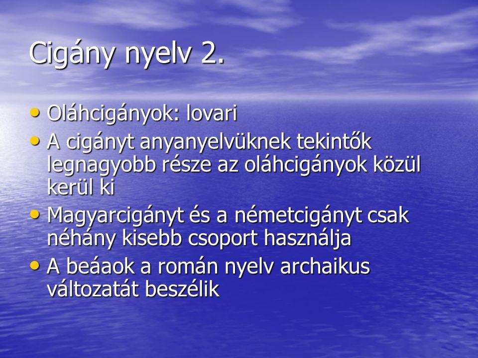 Cigány nyelv 2. Oláhcigányok: lovari
