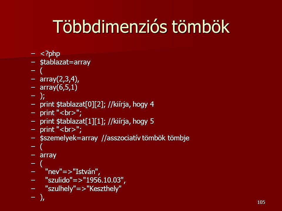 Többdimenziós tömbök < php $tablazat=array ( array(2,3,4),