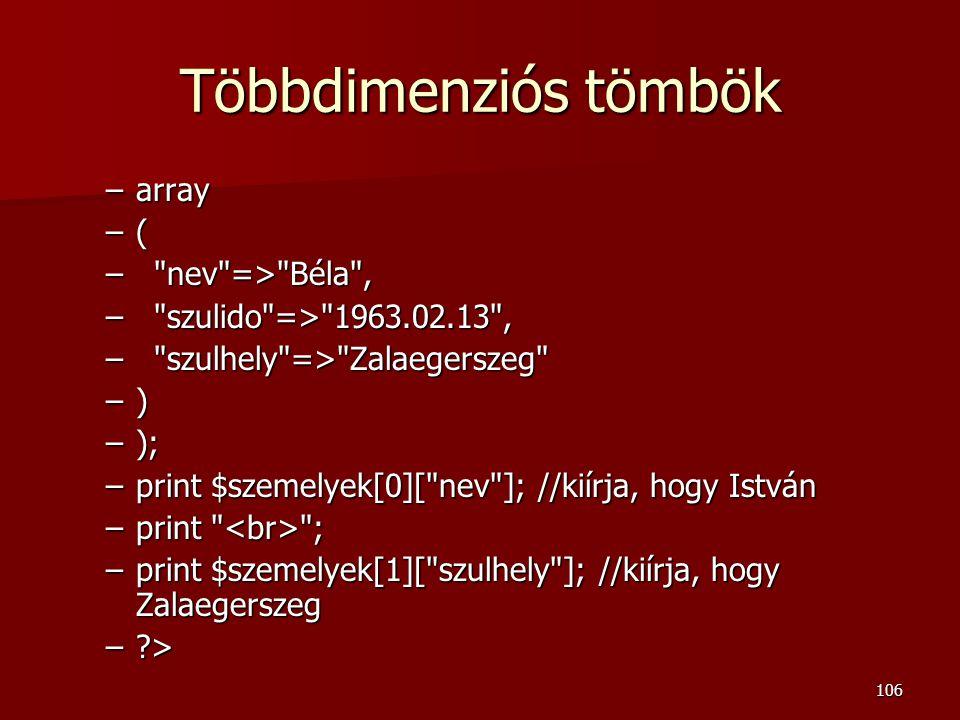 Többdimenziós tömbök array ( nev => Béla ,