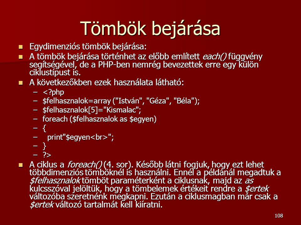 Tömbök bejárása Egydimenziós tömbök bejárása: