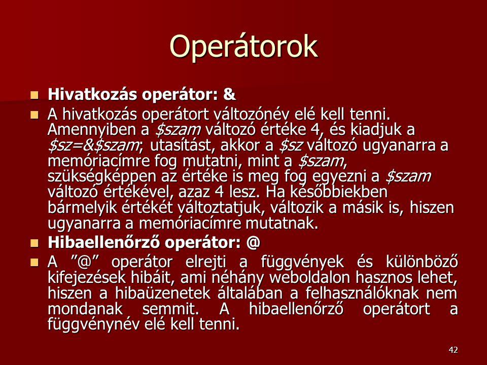 Operátorok Hivatkozás operátor: &