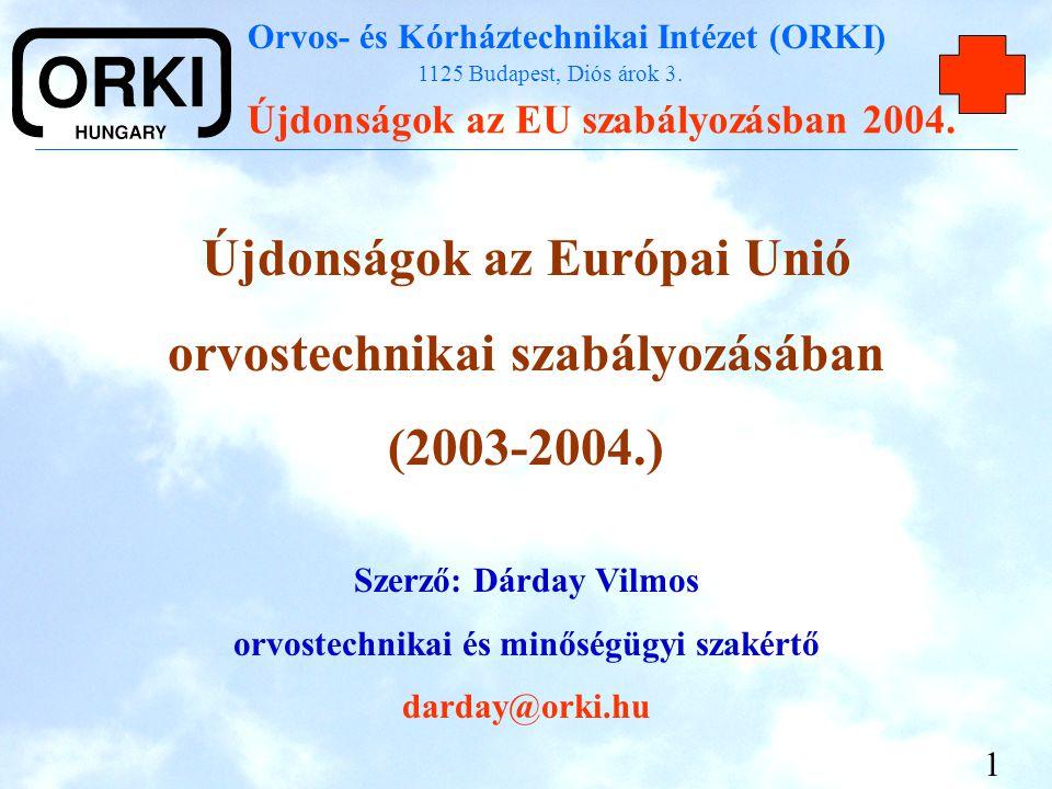 Újdonságok az Európai Unió orvostechnikai szabályozásában (2003-2004.)