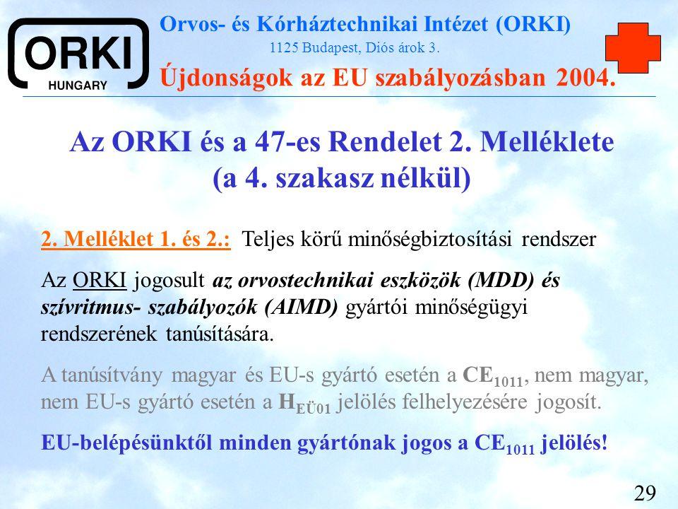 Az ORKI és a 47-es Rendelet 2. Melléklete (a 4. szakasz nélkül)