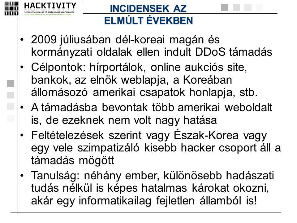 INCIDENSEK AZ ELMÚLT ÉVEKBEN. 2009 júliusában dél-koreai magán és kormányzati oldalak ellen indult DDoS támadás.