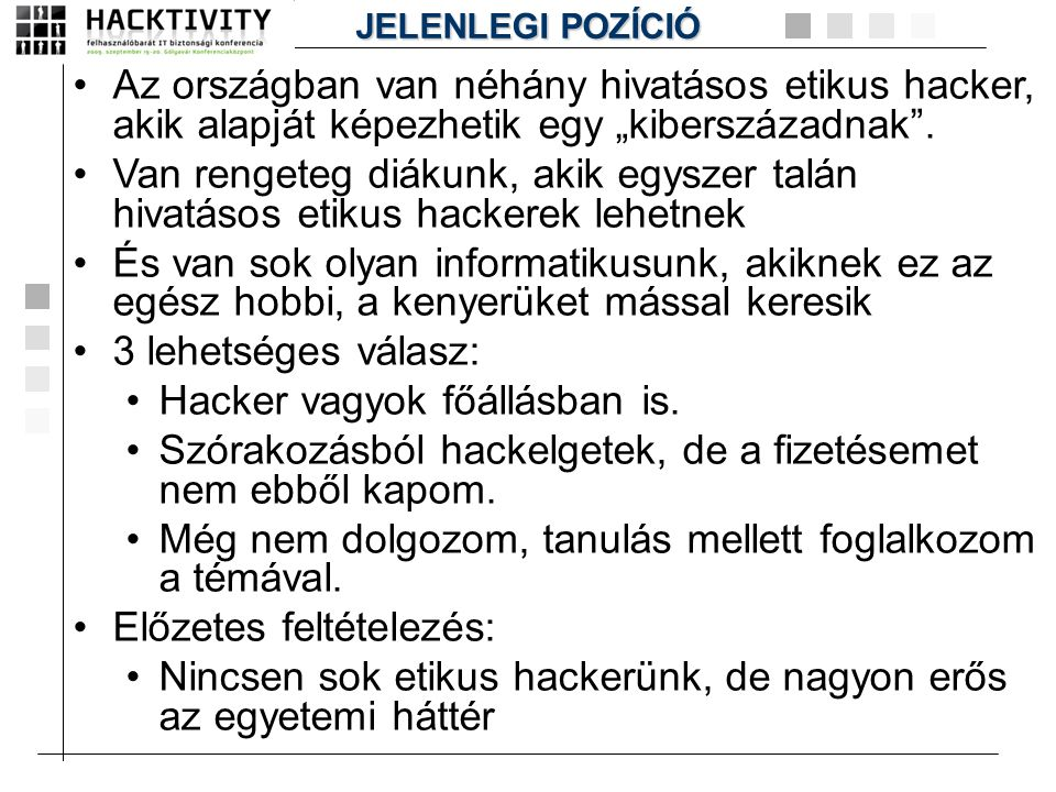 Hacker vagyok főállásban is.