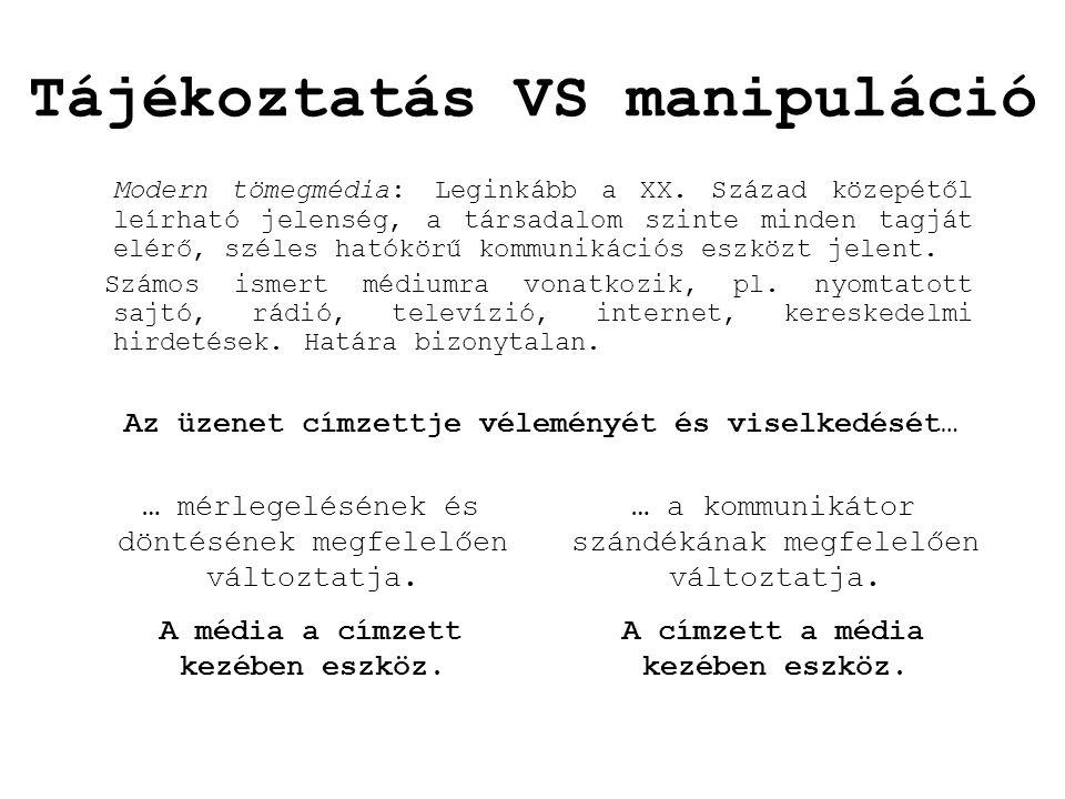 Tájékoztatás VS manipuláció