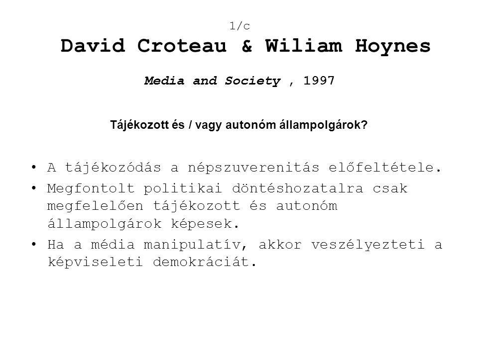 1/c David Croteau & Wiliam Hoynes Media and Society , 1997