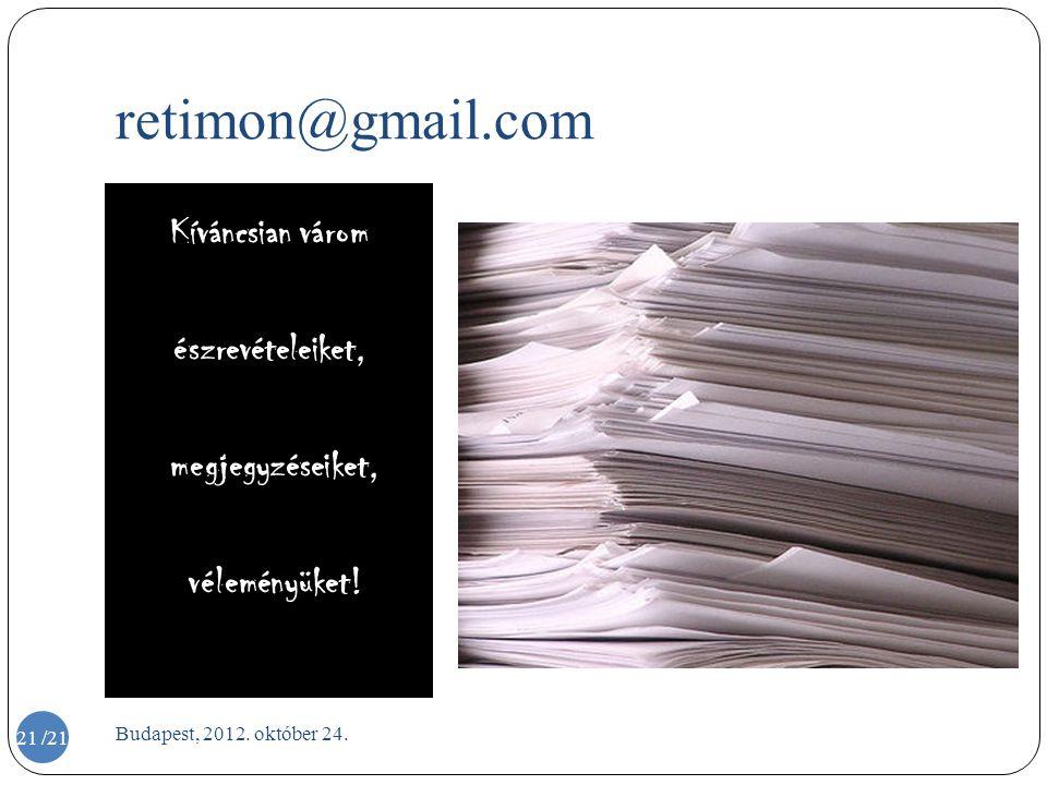 retimon@gmail.com Kíváncsian várom észrevételeiket, megjegyzéseiket,