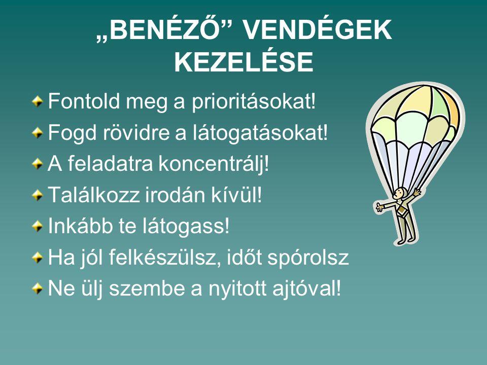 """""""BENÉZŐ VENDÉGEK KEZELÉSE"""