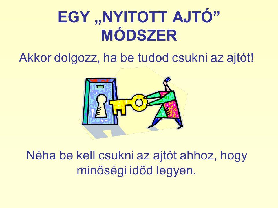 """EGY """"NYITOTT AJTÓ MÓDSZER"""