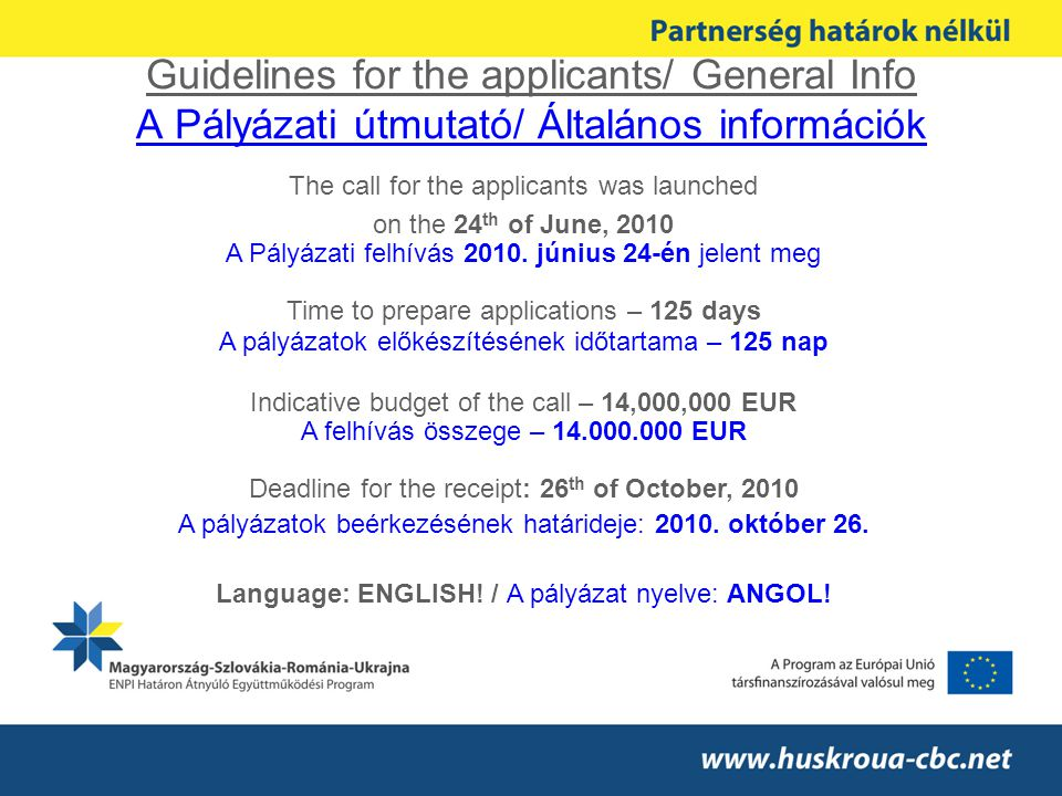 Guidelines for the applicants/ General Info A Pályázati útmutató/ Általános információk