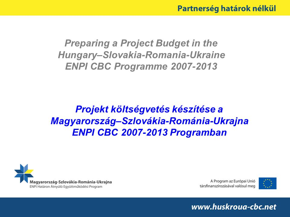 Preparing a Project Budget in the Hungary–Slovakia-Romania-Ukraine