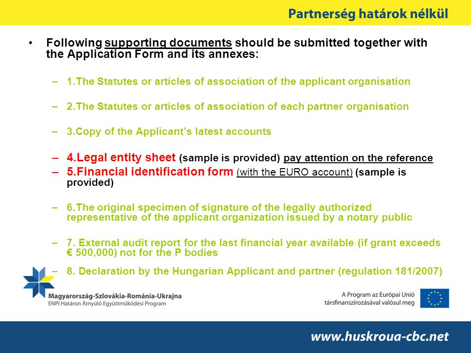 Following supporting documents should be submitted together with the Application Form and its annexes: