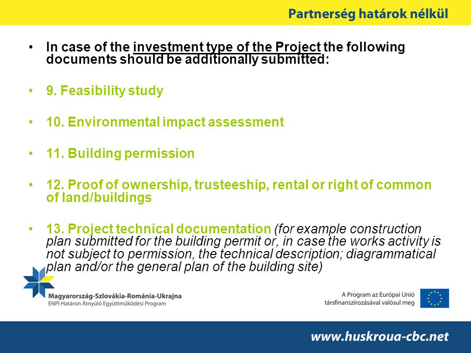 In case of the investment type of the Project the following documents should be additionally submitted: