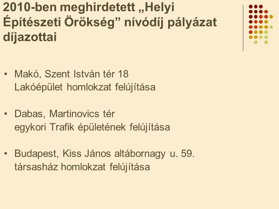 """2010-ben meghirdetett """"Helyi Építészeti Örökség nívódíj pályázat díjazottai"""