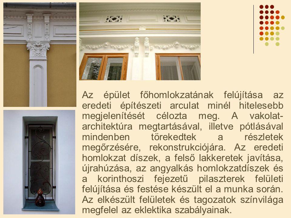 Az épület főhomlokzatának felújítása az eredeti építészeti arculat minél hitelesebb megjelenítését célozta meg.