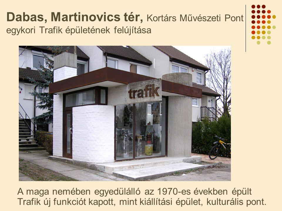Dabas, Martinovics tér, Kortárs Művészeti Pont egykori Trafik épületének felújítása