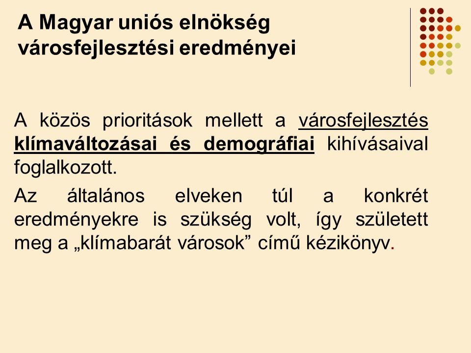 A Magyar uniós elnökség városfejlesztési eredményei