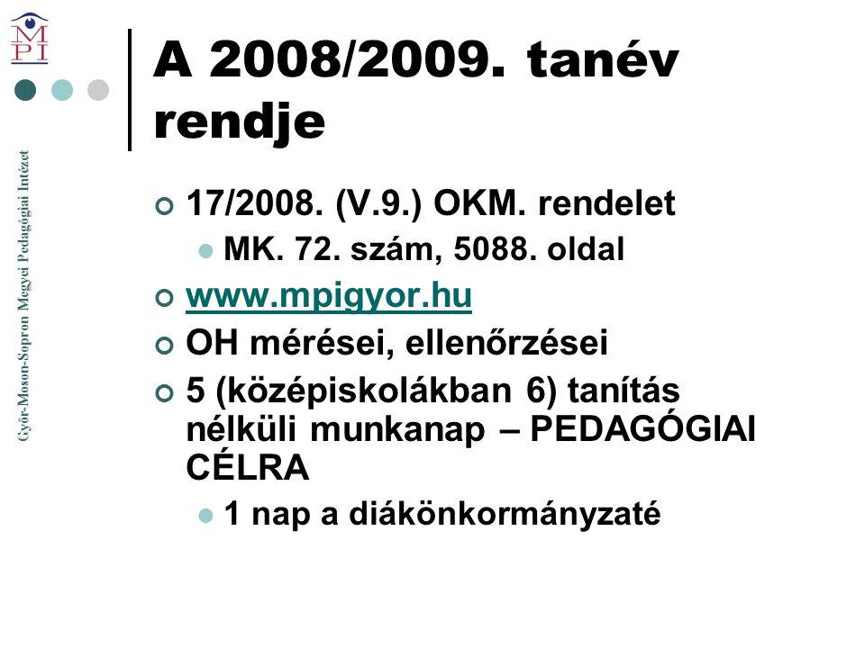 A 2008/2009. tanév rendje 17/2008. (V.9.) OKM. rendelet www.mpigyor.hu